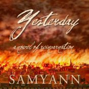 Yesterday - A Novel of Reincarnation